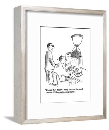 """""""I hope that doesn't keep you too focused on our Y2K compliance project."""" - Cartoon-Aaron Bacall-Framed Premium Giclee Print"""