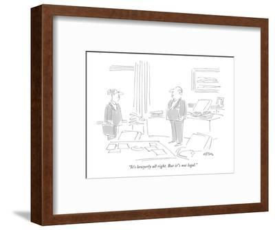 """""""It's lawyerly all right. But it's not legal."""" - New Yorker Cartoon-Dean Vietor-Framed Premium Giclee Print"""