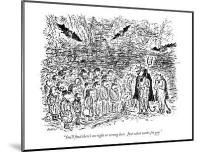 """""""You'll find there's no right or wrong here. Just what works for you."""" - New Yorker Cartoon-Edward Koren-Mounted Premium Giclee Print"""