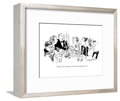 """""""Having a fine old name really has been enough for me."""" - New Yorker Cartoon-William Hamilton-Framed Premium Giclee Print"""