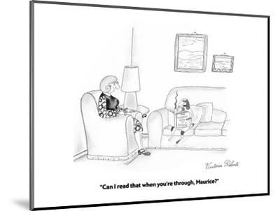 """""""Can I read that when you're through, Maurice?"""" - Cartoon-Victoria Roberts-Mounted Premium Giclee Print"""