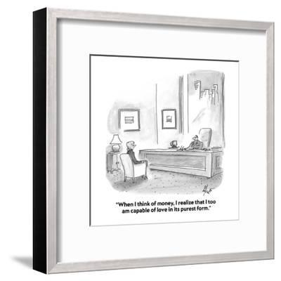 """""""When I think of money, I realize that I too am capable of love in its pur?"""" - Cartoon-Frank Cotham-Framed Premium Giclee Print"""