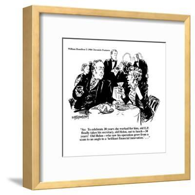 """So: To celebrate 30 years she worked for him, old E.P. finally takes his ?"" - Cartoon-William Hamilton-Framed Premium Giclee Print"