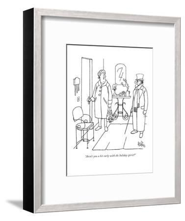 """Aren't you a bit early with the holiday spirit?"" - New Yorker Cartoon-George Price-Framed Premium Giclee Print"
