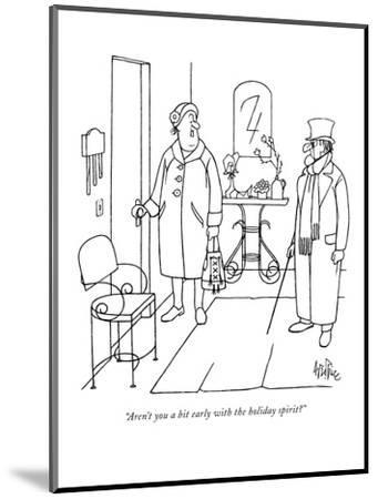 """Aren't you a bit early with the holiday spirit?"" - New Yorker Cartoon-George Price-Mounted Premium Giclee Print"