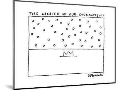 The Winter of Our Discontent - Cartoon-Charles Barsotti-Mounted Premium Giclee Print