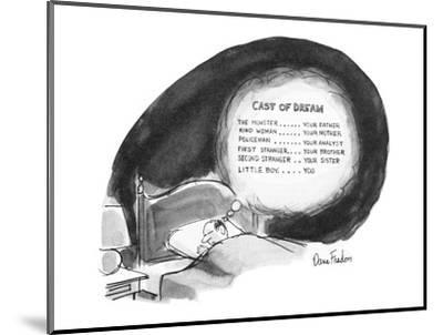 """Man's dream begins like a movie with a list of the cast: """"Monster..Your Fa?"""" - New Yorker Cartoon-Dana Fradon-Mounted Premium Giclee Print"""