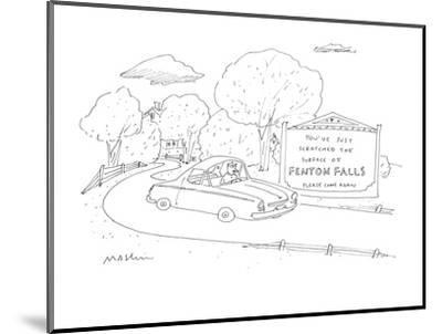 You've Just Scratched the Surface of Fenton Falls Please Come Again. - Cartoon-Michael Maslin-Mounted Premium Giclee Print