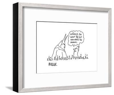 """""""Actually, you want the guy who wrote the manual."""" - Cartoon-Peter Mueller-Framed Premium Giclee Print"""