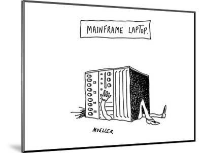 Mainframe Laptop - Cartoon-Peter Mueller-Mounted Premium Giclee Print