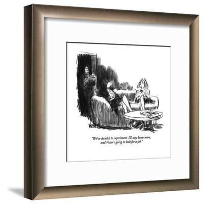 """""""We've decided to experiment. I'll stay home more, and Victor's going to l?"""" - New Yorker Cartoon-Robert Weber-Framed Premium Giclee Print"""
