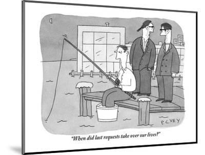 """When did last requests take over our lives?"" - New Yorker Cartoon-Peter C. Vey-Mounted Premium Giclee Print"