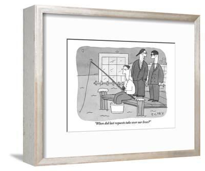 """When did last requests take over our lives?"" - New Yorker Cartoon-Peter C. Vey-Framed Premium Giclee Print"