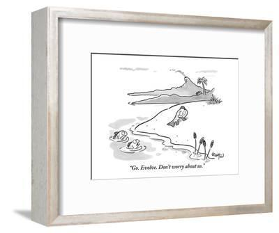 Go. Evolve. Don't worry about us. - New Yorker Cartoon-Robert Leighton-Framed Premium Giclee Print