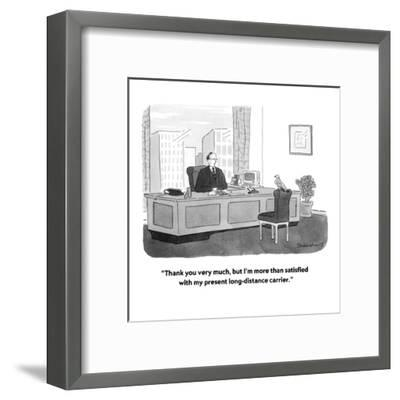 """""""Thank you very much, but I'm more than satisfied with my present long-dis?"""" - New Yorker Cartoon-Danny Shanahan-Framed Premium Giclee Print"""