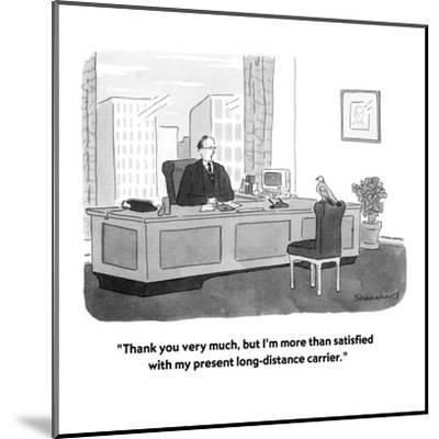 """""""Thank you very much, but I'm more than satisfied with my present long-dis?"""" - New Yorker Cartoon-Danny Shanahan-Mounted Premium Giclee Print"""