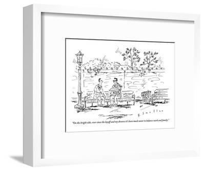 """""""On the bright side, ever since the layoff and my divorce it's been much e?"""" - New Yorker Cartoon-Barbara Smaller-Framed Premium Giclee Print"""