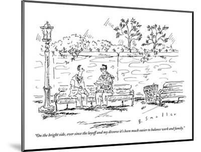 """""""On the bright side, ever since the layoff and my divorce it's been much e?"""" - New Yorker Cartoon-Barbara Smaller-Mounted Premium Giclee Print"""