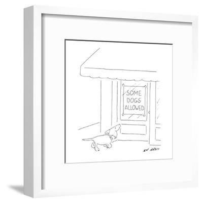 """Dog looking up at store window with a sign that reads """"Some Dogs Allowed."""" - New Yorker Cartoon-Ed Arno-Framed Premium Giclee Print"""