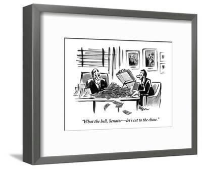 """""""What the hell, Senator?let's cut to the chase."""" - New Yorker Cartoon-Lee Lorenz-Framed Premium Giclee Print"""