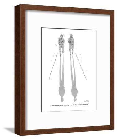 """I love running in the morning?my shadow is so tall and thin."" - New Yorker Cartoon-Kim Warp-Framed Premium Giclee Print"