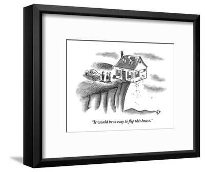 """It would be so easy to flip this house."" - New Yorker Cartoon-Frank Cotham-Framed Premium Giclee Print"