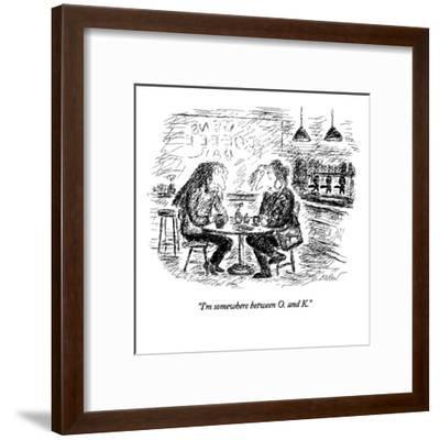 """I'm somewhere between O. and K."" - New Yorker Cartoon-Edward Koren-Framed Premium Giclee Print"