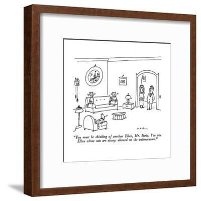 """You must be thinking of another Ellen, Mr. Burle.  I'm the Ellen whose ca?"" - New Yorker Cartoon-Michael Maslin-Framed Premium Giclee Print"