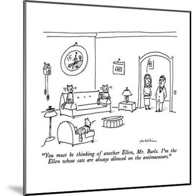 """You must be thinking of another Ellen, Mr. Burle.  I'm the Ellen whose ca?"" - New Yorker Cartoon-Michael Maslin-Mounted Premium Giclee Print"