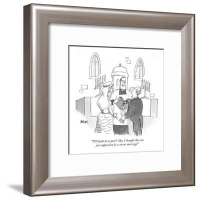 """""""Till death do us part?  Hey, I thought this was just supposed to be a sta?"""" - New Yorker Cartoon-Jack Ziegler-Framed Premium Giclee Print"""