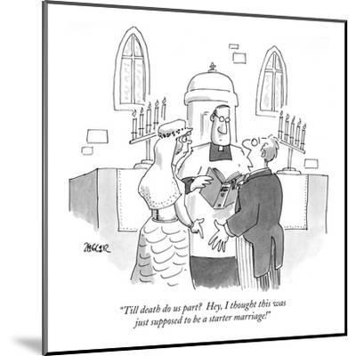 """""""Till death do us part?  Hey, I thought this was just supposed to be a sta?"""" - New Yorker Cartoon-Jack Ziegler-Mounted Premium Giclee Print"""