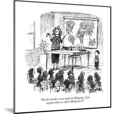 """""""Derek's sneakers were made in Malaysia. Can anyone show us where Malaysia?"""" - New Yorker Cartoon-Robert Weber-Mounted Premium Giclee Print"""
