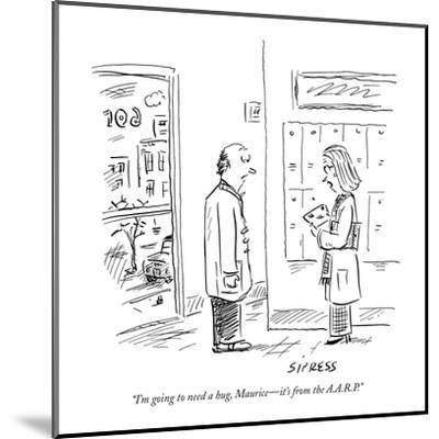 """I'm going to need a hug, Maurice?it's from the A.A.R.P."" - New Yorker Cartoon-David Sipress-Mounted Premium Giclee Print"