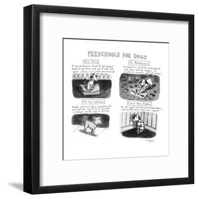 PRESCHOOLS FOR DOGS - New Yorker Cartoon-Roz Chast-Framed Premium Giclee Print