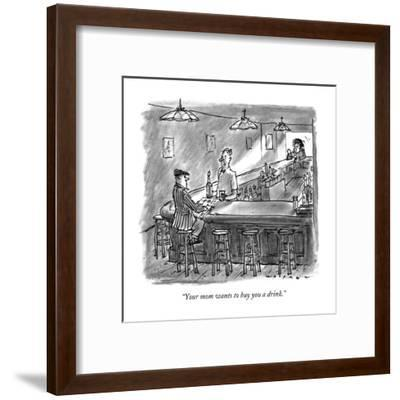 """Your mom wants to buy you a drink."" - New Yorker Cartoon-Bill Woodman-Framed Premium Giclee Print"