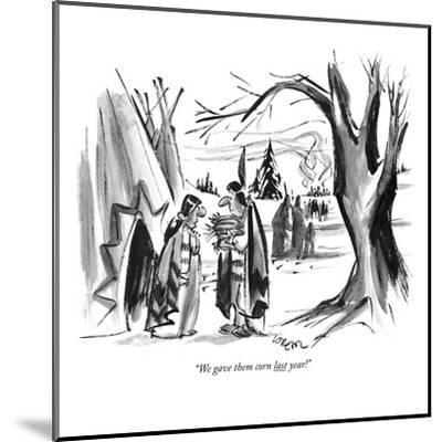 """We gave them corn last year!"" - New Yorker Cartoon-Lee Lorenz-Mounted Premium Giclee Print"