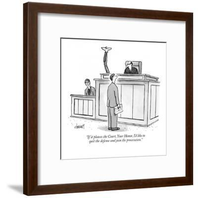 """""""If it pleases the Court, Your Honor, I'd like to quit the defense and joi?"""" - New Yorker Cartoon-Tom Cheney-Framed Premium Giclee Print"""