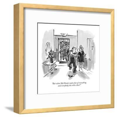 """""""But when Mel Brooks makes fun of everything and everybody the critics cheer!"""" - New Yorker Cartoon-Lee Lorenz-Framed Premium Giclee Print"""