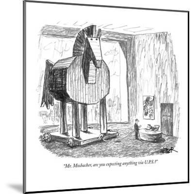 """""""Mr. Mosbacher, are you expecting anything via U.P.S.?"""" - New Yorker Cartoon-Robert Weber-Mounted Premium Giclee Print"""