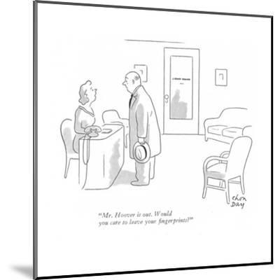 """""""Mr. Hoover is out. Would you care to leave your fingerprints?"""" - New Yorker Cartoon-Chon Day-Mounted Premium Giclee Print"""
