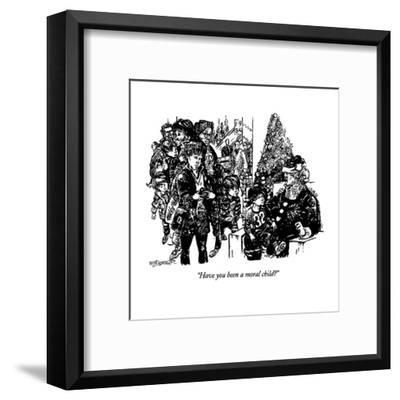 """""""Have you been a moral child?"""" - New Yorker Cartoon-William Hamilton-Framed Premium Giclee Print"""