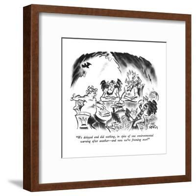 """We delayed and did nothing, in spite of one environmental warning after a?"" - New Yorker Cartoon-Ed Fisher-Framed Premium Giclee Print"