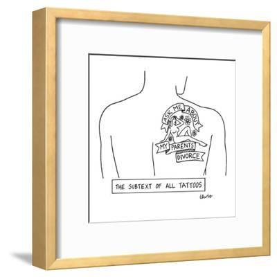 Subtext Of All Tattoos - New Yorker Cartoon-Eric Lewis-Framed Premium Giclee Print