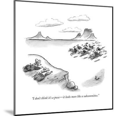 """""""I don't think it's a posse?it looks more like a subcommittee."""" - New Yorker Cartoon-Frank Cotham-Mounted Premium Giclee Print"""