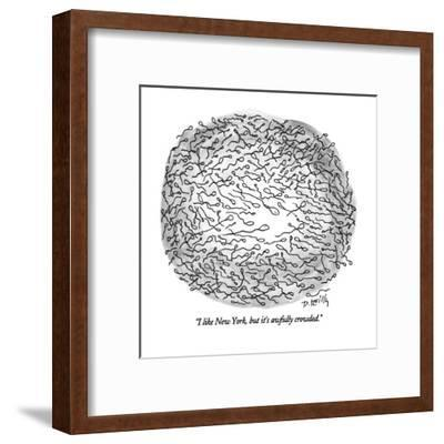 """""""I like New York, but it's awfully crowded."""" - New Yorker Cartoon-Donald Reilly-Framed Premium Giclee Print"""