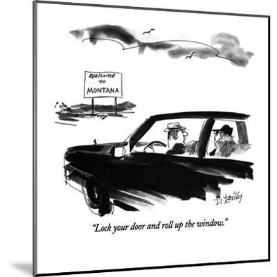 """""""Lock your door and roll up the window."""" - New Yorker Cartoon-Donald Reilly-Mounted Premium Giclee Print"""