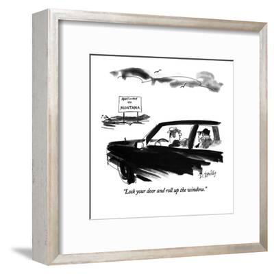 """""""Lock your door and roll up the window."""" - New Yorker Cartoon-Donald Reilly-Framed Premium Giclee Print"""