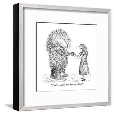 """You've taught me how to think."" - New Yorker Cartoon-Edward Koren-Framed Premium Giclee Print"