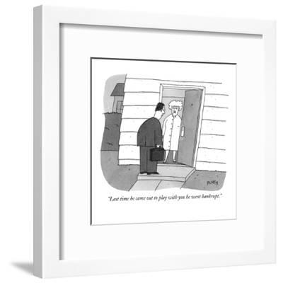 """""""Last time he came out to play with you he went bankrupt."""" - New Yorker Cartoon-Peter C. Vey-Framed Premium Giclee Print"""