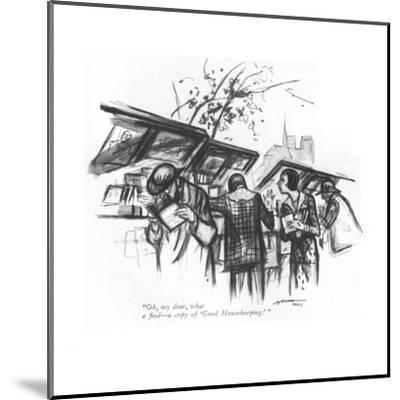 """Oh, my dear, what a find?a copy of 'Good Housekeeping.' "" - New Yorker Cartoon-Leonard Dove-Mounted Premium Giclee Print"